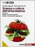 Scienza e cultura dell'alimentazione. Per le Scuole superiori. Con espansione online: 2