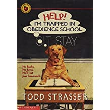 Help! I'm Trapped in Obedience School by Todd Strasser (1995-11-05)