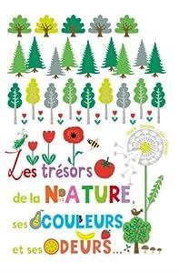 vignette de 'Les trésors de la nature, ses couleurs et ses odeurs (Marie Delhoste)'