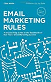 Email Marketing Rules: A Step-by-Step Guide to the Best Practices that Power Email Marketing Success by Chad White (2014-09-02)