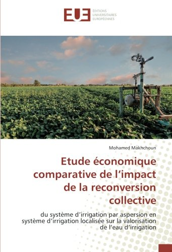 Etude économique comparative de l'impact de la reconversion collective (OMN.UNIV.EUROP.) por Mohamed Makhchoun
