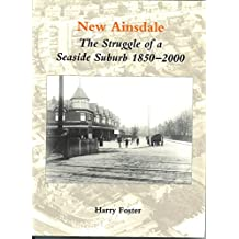 New Ainsdale: The Struggle of a Seaside Suburb 1850-2000