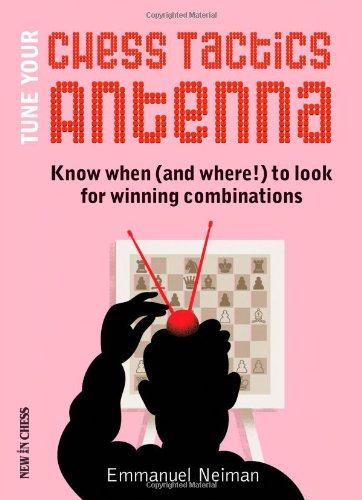 Price comparison product image Tune Your Chess Tactics Antenna: Know when (and where!) to look for winning combinations