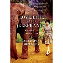 [(Love, Life, and Elephants: An African Love Story)] [Author: Daphne Sheldrick] published on (June, 2013)