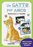 Scarica Libro Un gatto per amico Manuale a 4 zampe Con adesivi Ediz illustrata (PDF,EPUB,MOBI) Online Italiano Gratis