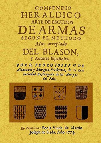 Compendio heraldico : arte de escudos de armas segun el methodo mas arreglado del blason y autores españoles