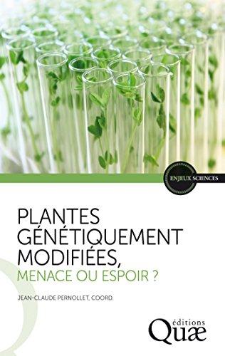 Lire Plantes génétiquement modifiées, menace ou espoir ? pdf ebook