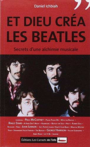 Et Dieu créa les Beatles. Secret d'...