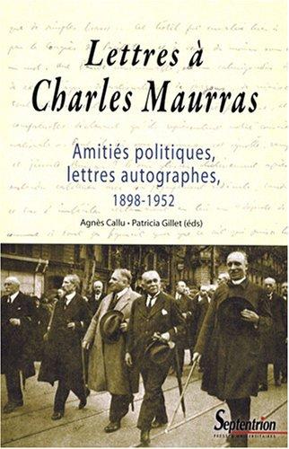 Lettres à Charles Maurras : Amitiés politiques, lettres autographes, 1898-1952