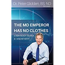 The MD Emperor Has No Clothes: Everybody Is Sick and I Know Why (English Edition)