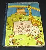 Die Arche Noah - Erich Schmitt