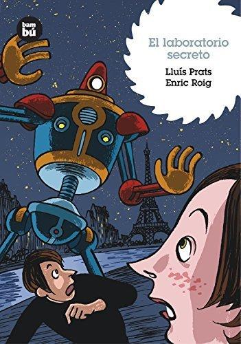 El laboratorio secreto (Grandes Lectores) by Lluis Prats (2008-01-01) por Lluis Prats; Enric Roig