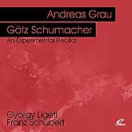 Ligeti & Schubert: An Experimental Recital (Digitally Remastered)