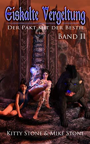 Eiskalte Vergeltung - Der Pakt mit der Bestie: Band II (Eiskalte Vergeltung - Reihe 2)