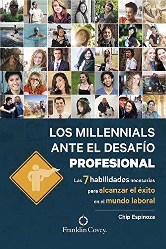 Los millennials ante el desafío profesional (Educación y familia) por Chip Spinoza