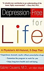 Depression-free for Life: A Physician's All-Natural, 5-Step Plan