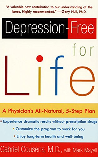 Depression-Free for Life: A Physician's All-Natural, 5-Step Plan por Gabriel Cousens