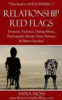 red flags dating abuse 30 red flags of manipulative people 1 the red flags in this book are intended to supplement those 14 ways to know if you're dating a psychopath.