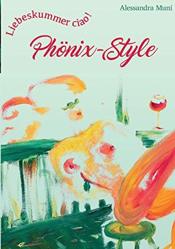 Liebeskummer ciao! Phönix-Style: Basic Edition - ohne Illustrationen, schwarz-weiß -