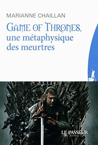Game of Thrones, une mtaphysique des meurtres