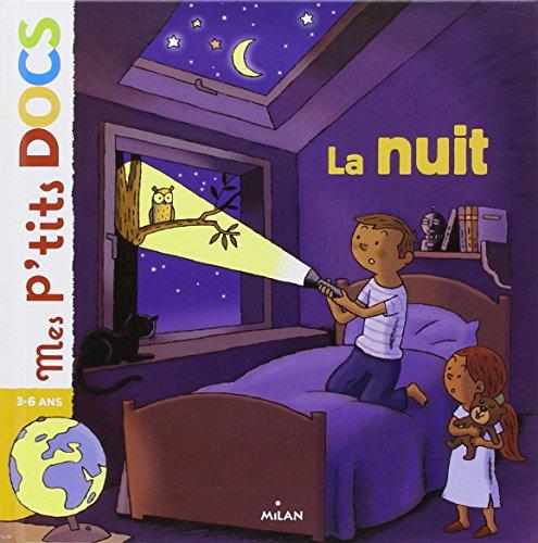 Mes P'tits Docs: La Nuit par Stéphanie Ledu, Robert Barborini