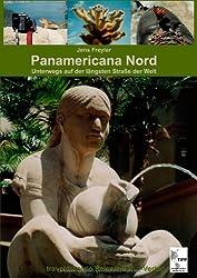 Panamericana Nord: Unterwegs auf der längsten Straße der Welt