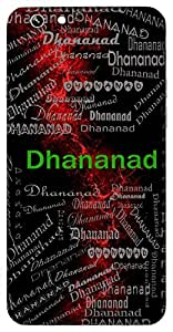 Dhananad (Pleasure Of Having Wealth) Name & Sign Printed All over customize & Personalized!! Protective back cover for your Smart Phone : Moto G-4