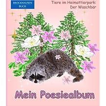 BROCKHAUSEN: Mein Poesiealbum: Tiere im Heimattierpark: Der Waschbär (Poesiealbum Grundschule)