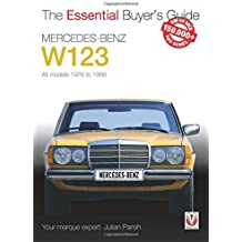 Mercedes-Benz W123 All models 1976 to 1986: Essential Buyer's Guide series