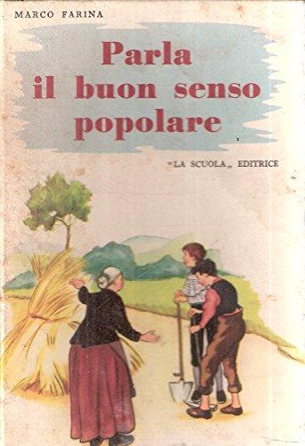 PARLA IL BUON SENSO POPOLARE