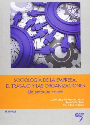 Sociologia De La Empresa, El Trabajo Y Las Organizaciones