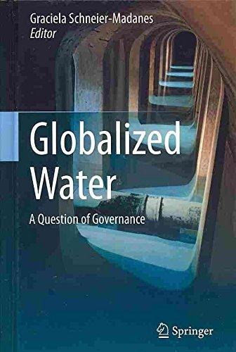 [(Globalized Water : A Question of Governance)] [Edited by Graciela Schneier-Madanes] published on (April, 2014)