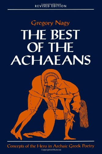 the-best-of-the-achaeans-concepts-of-the-hero-in-archaic-greek-poetry