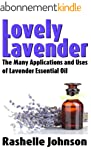 Lovely Lavender: The Many Application...