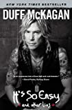 It's So Easy: and other lies by McKagan, Duff (2012) Paperback