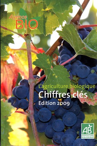 L'agriculture biologique : Chiffres clés 2009