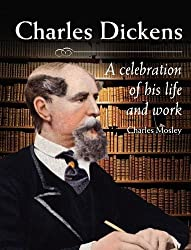 Charles Dickens: A Celebration of His Life and Work