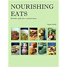Nourishing Eats: 60 nutrient-dense recipes, perfect for grain-free, Primal, and GAPS diets (English Edition)