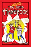 The Naughty Kid's Handbook