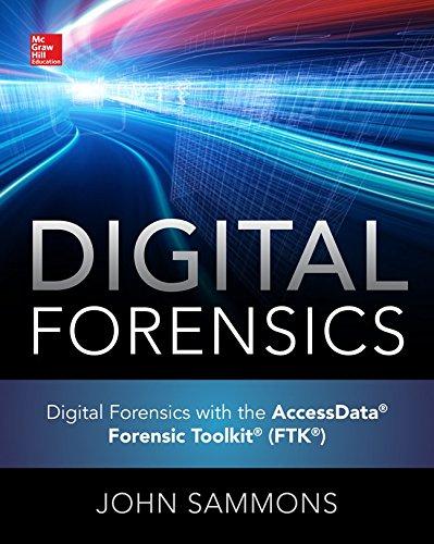 Digital Forensics With the Accessdata Forensic Toolkit (Ftk) par John Sammons