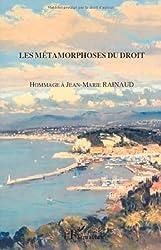 Les métamorphoses du droit : Hommage à Jean-Marie Rainaud