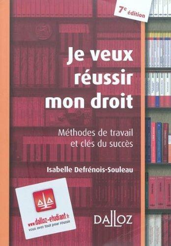 Je veux russir mon droit : Mthodes de travail et cls du succs de Defrnois-Souleau. Isabelle (2010) Broch