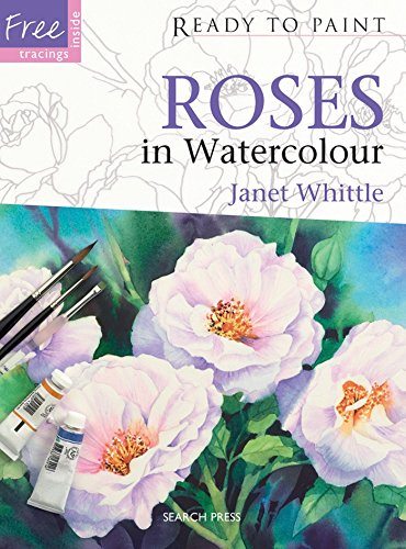 Ready to Paint: Roses in Watercolour Cover Image