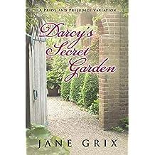Darcy's Secret Garden: A Pride and Prejudice Variation (English Edition)