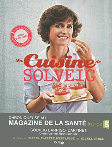 La cuisine de Solveig par Solveig Darrigo-Dartinet