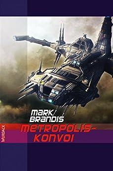 Mark Brandis - Metropolis-Konvoi: Weltraumpartisanen