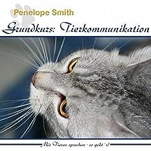 Grundkurs: Tierkommunikation. Mit Tieren sprechen: So geht's