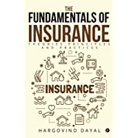 The Fundamentals of Insurance : Theories, Principles and Practices