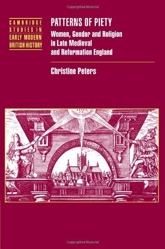 Patterns of Piety: Women, Gender and Religion in Late Medieval and Reformation England (Cambridge Studies in Early Modern British History) by Christine Peters (2009-03-09)