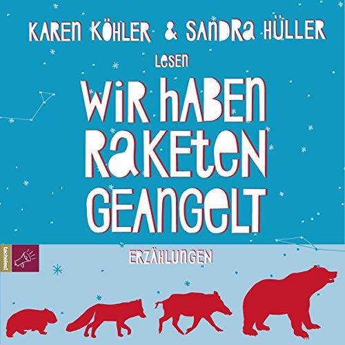Buchseite und Rezensionen zu 'Wir haben Raketen geangelt: Erzählungen' von Karen Köhler